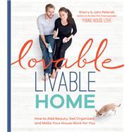 Lovable Livable Home by Petersik, Sherry; Petersik, John, 9781579656225