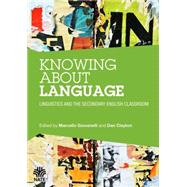 Knowing About Language: Linguistics and the Secondary English Classroom by Giovanelli; Marcello, 9781138856226