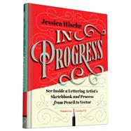 In Progress by Hische, Jessica; Fili, Louise, 9781452136226
