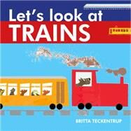 Let's Look at Trains by Teckentrup, Britta, 9781910126226