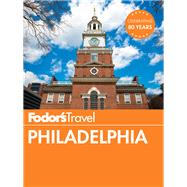 Fodor's Philadelphia by FODOR'S TRAVEL GUIDES, 9780147546227