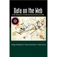 Data on the Web by Abiteboul; Buneman; Suciu, 9781558606227
