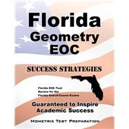 Florida Geometry Eoc Success Strategies by Florida Eoc Exam Secrets Test Prep, 9781630946227