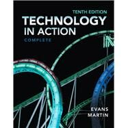 Technology In Action, Complete by Evans, Alan; Martin, Kendall; Poatsy, MaryAnne, 9780133056228