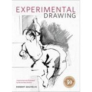Experimental Drawing : Creative Exercises Illustrated by Old and New Masters by KAUPELIS, ROBERT, 9780823016228
