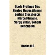 Ecole Pratique Des Hautes Etudes Alumni by , 9781156276228