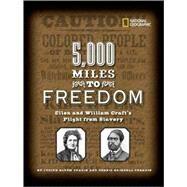 5,000 Miles to Freedom : Ellen and William Craft's Flight from Slavery by FRADIN, DENNISFRADIN, JUDITH, 9781426306228