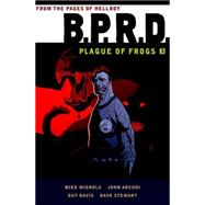 B.P.R.D. 3: Plague of Frogs by Mignola, Mike; Arcudi, John; Davis, Guy; Stewart, Dave, 9781616556228
