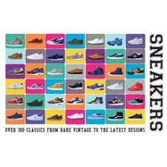 Sneakers Over 300 Classics from Rare Vintage to the Latest Designs by Heard, Neal, 9781780976228