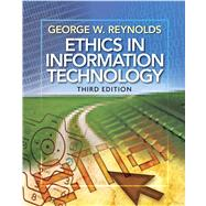 Ethics In Information Technology by Reynolds, George, 9780538746229