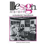 Design History: A Students' Handbook by Conway,Hazel;Conway,Hazel, 9781138136229