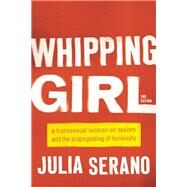 Whipping Girl by Serano, Julia, 9781580056229