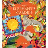 The Elephant's Garden by Ray, Jane, 9781910716229