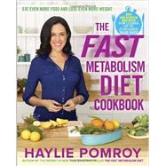 The Fast Metabolism Diet Cookbook by POMROY, HAYLIE, 9780770436230