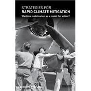 Strategies for Rapid Climate Mitigation: Wartime mobilisation as a model for action? by Delina; Laurence L., 9781138646230
