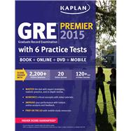 GRE® Premier 2015 with 6 Practice Tests Book + DVD + Online + Mobile by Kaplan, 9781618656230