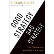 Good Strategy Bad Strategy by RUMELT, RICHARD, 9780307886231