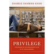 Privilege by Khan, Shamus Rahman, 9780691156231