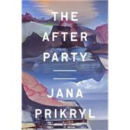 The After Party by Prikryl, Jana, 9781101906231
