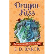 Dragon Kiss by Baker, E. D., 9781619636231