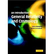 An Introduction to General Relativity And Cosmology by Jerzy Plebanski, Andrzej Krasinski, 9780521856232