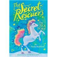 The Sea Pony by Harrison, Paula; Williams, Sophy, 9781481476232