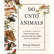Do Unto Animals by Stewart, Tracey; Ashlock, Lisel, 9781579656232