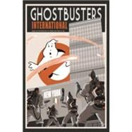 Ghostbusters International by Burnham, Erik; Schoening, Dan (CON), 9781631406232