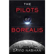 The Pilots of Borealis by Nabhan, David, 9781940456232