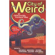 City of Weird 30 Otherworldly Portland Tales by Little, Gigi, 9781942436232