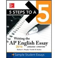 5 Steps to a 5: Writing the AP English Essay 2016 by Murphy, Barbara L.; Rankin, Estelle M., 9780071846233