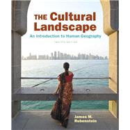The Cultural Landscape An Introduction to Human Geography by Rubenstein, James M., 9780134206233