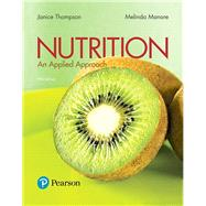 Nutrition An Applied Approach by Thompson, Janice J.; Manore, Melinda, 9780134516233