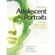Adolescent Portraits Identity, Relationships, and Challenges by Garrod, Andrew C.; Smulyan, Lisa; Powers, Sally I.; Kilkenny, Robert, 9780205036233