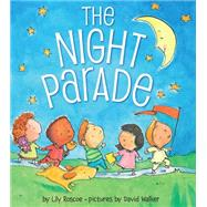 The Night Parade by Roscoe, Lily; Walker, David, 9780545396233