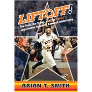 Liftoff! by Smith, Brian T., 9781629376233