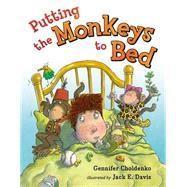 Putting the Monkeys to Bed by Choldenko, Gennifer; Davis, Jack E., 9780399246234
