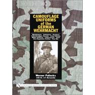 Camouflage Uniforms of the German Wehrmacht by Palinckx, Werner, 9780764316234