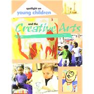 SPOTLIGHT ON YOUNG CHILDREN+CREATIVE... by Unknown, 9781928896234