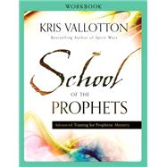 School of the Prophets by Vallotton, Kris, 9780800796235