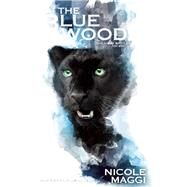 The Blue Woods by Maggi, Nicole, 9781605426235
