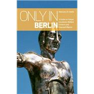 Only in Berlin by Smith, Duncan J. D., 9783950366235