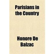 Parisians in the Country by Balzac, Honore de, 9781153676236