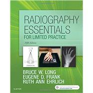 Radiography Essentials for Limited Practice by Long, Bruce W., 9780323356237