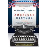 The Mindset Lists of American History From Typewriters to Text Messages, What Ten Generations of Americans Think Is Normal by McBride, Tom; Nief, Ron, 9780470876237
