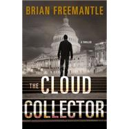 The Cloud Collector A Thriller by Freemantle, Brian, 9781250066237