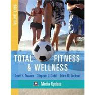 Total Fitness & Wellness, Brief Edition, Media Update by Powers, Scott K.; Dodd, Stephen L.; Jackson, Erica M., 9780321676238