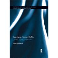 Exercising Human Rights: Gender, Agency and Practice by Redhead; Robin, 9781138286238