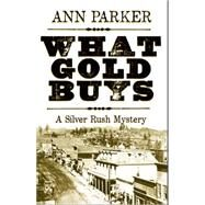 What Gold Buys by Parker, Ann, 9781464206238