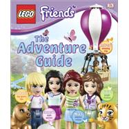 LEGO Friends: The Adventure Guide (Library Edition) by DK Publishing, 9781465436238